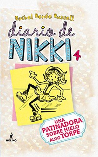Diario de Nikki #4. Una patinadora sobre hielo algo torpe (Spanish Edition)