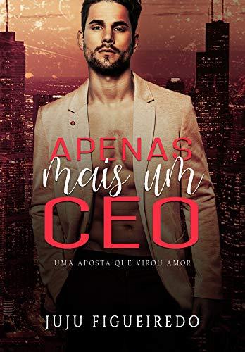 Apenas Mais um CEO: Uma aposta que virou amor