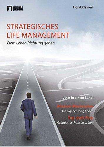 Strategisches Life Management: Dem Leben Richtung geben