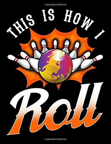 This Is How I Roll: Funny This Is How I Roll Bowling Pun Team League Bowler Blank Comic Book Notebook - Kid's Storyboarding (120 Comic Template Pages, ... 11