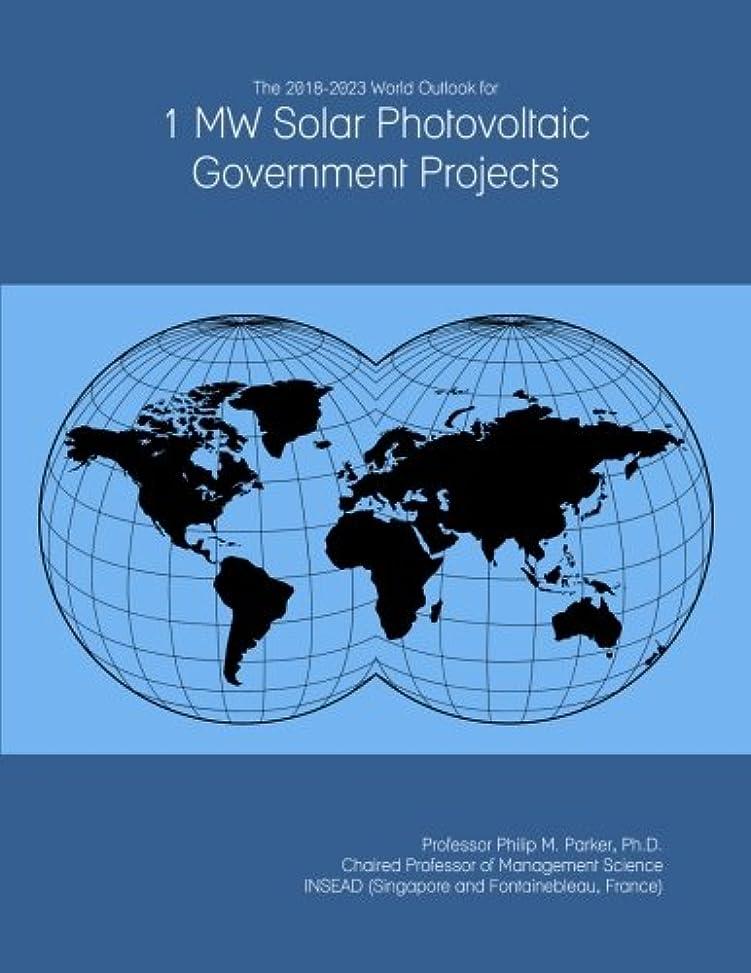 住人教える性差別The 2018-2023 World Outlook for 1 MW Solar Photovoltaic Government Projects
