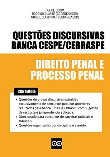Questões Discursivas de Direito Penal e Processual Penal - Banca CESPE - 2021 : Direcionado para provas discursivas de concursos públicos de carreiras policiais e tribunais