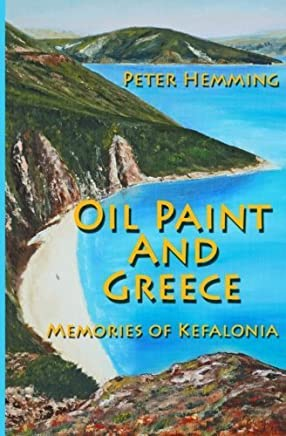Oil Paint and Greece: Memories of Kefalonia by Peter Hemming (2013-02-01)