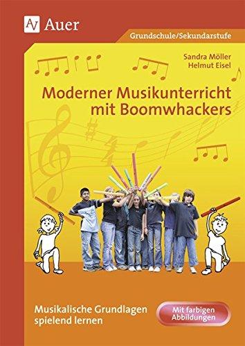 Moderner Musikunterricht mit Boomwhackers: Musikalische Grundlagen spielend lernen | Mit farbigen Abbildungen (1. bis 6. Klasse)
