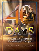 40 Days: Prayers and Devotions On the Lord's Supper Book 6