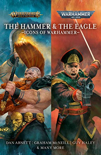 The Hammer and the Eagle: The Icons of the Warhammer Worlds (Warhammer 40,000)