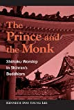 The Prince and Monk: Shotoku Worship in Shinran's Buddhism
