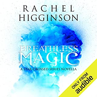 Breathless Magic                   Written by:                                                                                                                                 Rachel Higginson                               Narrated by:                                                                                                                                 Bailey Carr                      Length: 2 hrs and 4 mins     1 rating     Overall 5.0