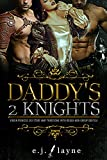DADDY'S 2 KNIGHTS: Virgin Princess Sex Story: MMF Threesome with Rough Men Group Erotica (Forbidden Romance for Adults Book 9)