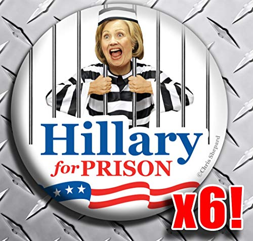 Hillary for Prison Rally Pack Buttons - Six Anti-CLinton Badges - 2.25 Inch Big Pinibacks Political Democrat Satire - Lock Her Up - Crooked Hillary