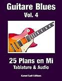 Guitare Blues Vol. 4: 25 Plans en Mi