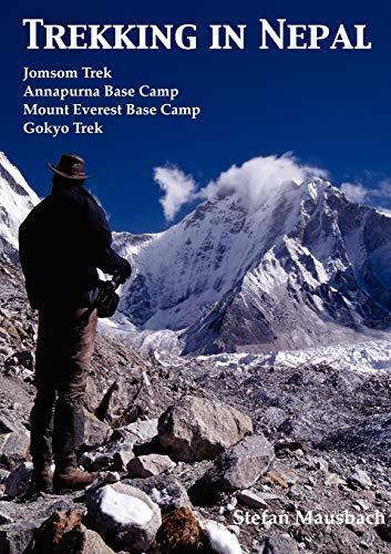 Trekking in Nepal: Jomsom Trek, Annapurna Base Camp, Mount Everest Base Camp, Gokyo Trek