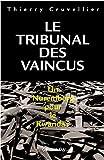 Le Tribunal des vaincus - Un Nuremberg pour le Rwanda ?