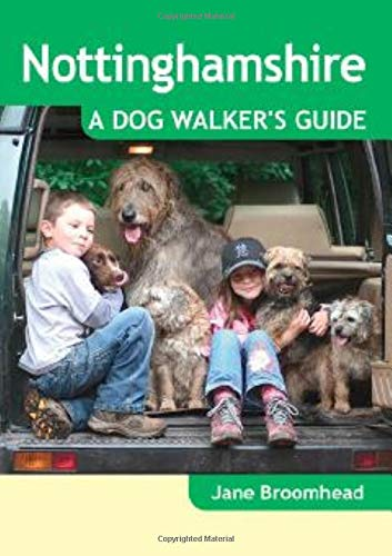 Nottinghamshire: A Dog Walker's Guide (Dog Walks)