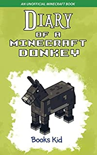 Diary of a Minecraft Donkey: An Unofficial Minecraft Book