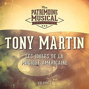 Les Idoles De La Musique Américaine: Tony Martin, Vol. 1