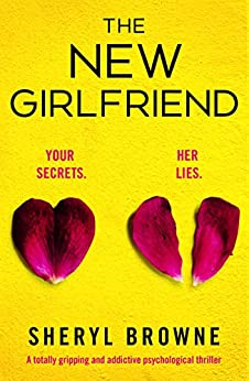 The New Girlfriend: A totally gripping and addictive psychological thriller by [Sheryl Browne]