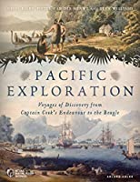Pacific Exploration: Voyages of Discovery from Captain Cook's Endeavour to the Beagle