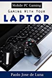 Mobile PC Gaming: Gaming With Your Laptop