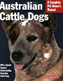 australian cattle dog owner guide