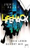 LifeHack. Dein Leben gehört mir: Live Hack