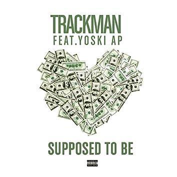 Supposed to Be (feat. Yoski AP)