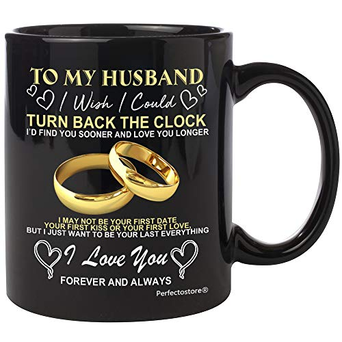 PerfectoStore Husband Mugs from Wife for Wedding Anniversary, Birthday, Fathers day or Christmas - To my Husband i wish i could turn back the clock, Couples Wifey and Hubby, Mr and Mrs coffee cup 11oZ
