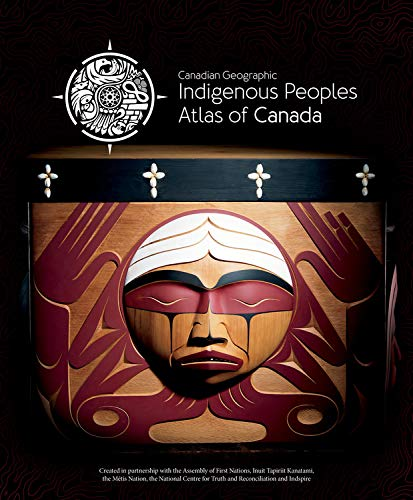 Compare Textbook Prices for Indigenous Peoples Atlas of Canada  ISBN 9780986751622 by The Royal Canadian Geographical Society/Canadian Geographic