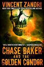 Chase Baker and the Golden Condor: A Gripping Chase Baker Romantic Suspense Thriller (Series Book 2)