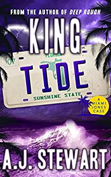 King Tide (Miami Jones Florida Mystery Series Book 7) by [A.J. Stewart]