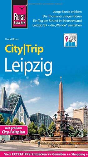 Reise Know-How CityTrip Leipzig: Reiseführer mit Stadtplan und kostenloser Web-App