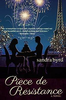 Piece de Resistance: A Novel (French Twist Book 3) by [Sandra Byrd]