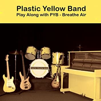 Play Along With P Y B - Breathe Air