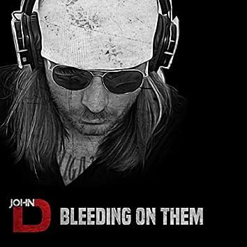 Bleeding on Them