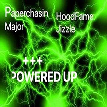 Powered Up (feat. Hoodfame Jizzle)