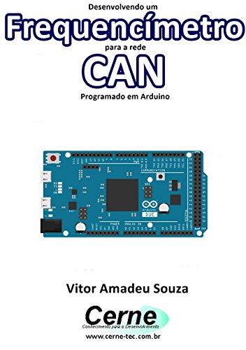 Desenvolvendo um Frequencímetro para a rede CAN Programado em Arduino