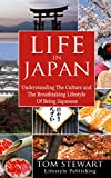 Life In Japan: Understanding the Culture and The Breathtaking Lifestyle of Being Japanese (English Edition)