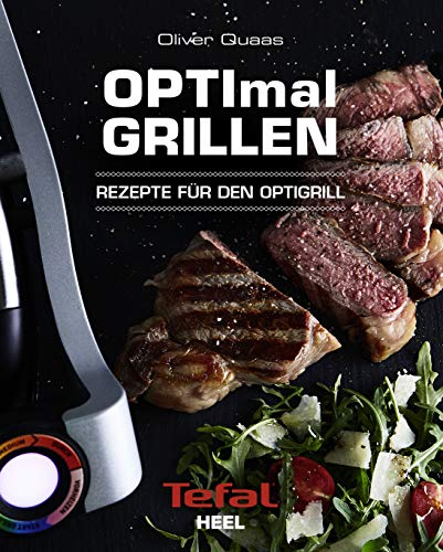 OPTImal Grillen: Rezepte für den Optigrill - Das Original