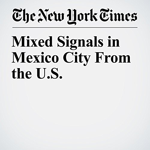 Mixed Signals in Mexico City From the U.S. copertina
