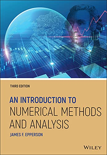 Compare Textbook Prices for An Introduction to Numerical Methods and Analysis 3 Edition ISBN 9781119604693 by Epperson, James F.