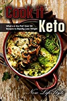 Cook it Keto: What's in the Pot? Over 50 Recipes to Rapidly Lose Weight