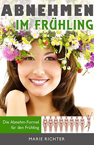 Abnehmen: Abnehmen im Frühling, schnell und gesund abnehmen, richtige Ernährung, Muskelaufbau: Die Abnehm-Formel für den Frühling