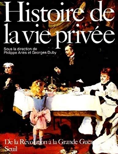 Histoire de la vie privée, tome 4 : De la Révolution à la Grande Guerre