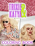 The Trixie And Katya Show Coloring Book: An Epic Coloring Book For Relaxation And Boosting Creativity With Images Of The Trixie And Katya Show