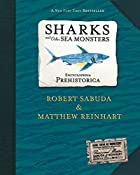 Encyclopedia Prehistorica : Sharks and Other Sea Monsters