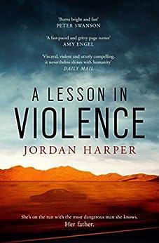 A Lesson in Violence by [Jordan Harper]