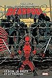 Deadpool T02 - Le bon, la brute et le truand