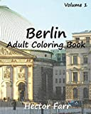 Berlin : Adult Coloring Book Vol.1: City Sketch Coloring Book (Wonderful Cities In Europe) (Volume 4)