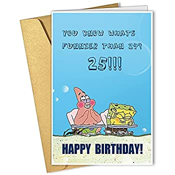 Cute Cartoon Card for 25th Birthday Occasion Happy Birthday Greeting Card Hilarious Card Gift for Him Her Patrick Star and Sponge Bob