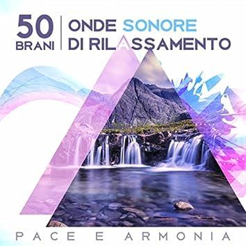 50 Brani (Onde sonore di rilassamento - Pace e armonia, Musica zen, Benessere da yoga, tai-chi e meditazione)